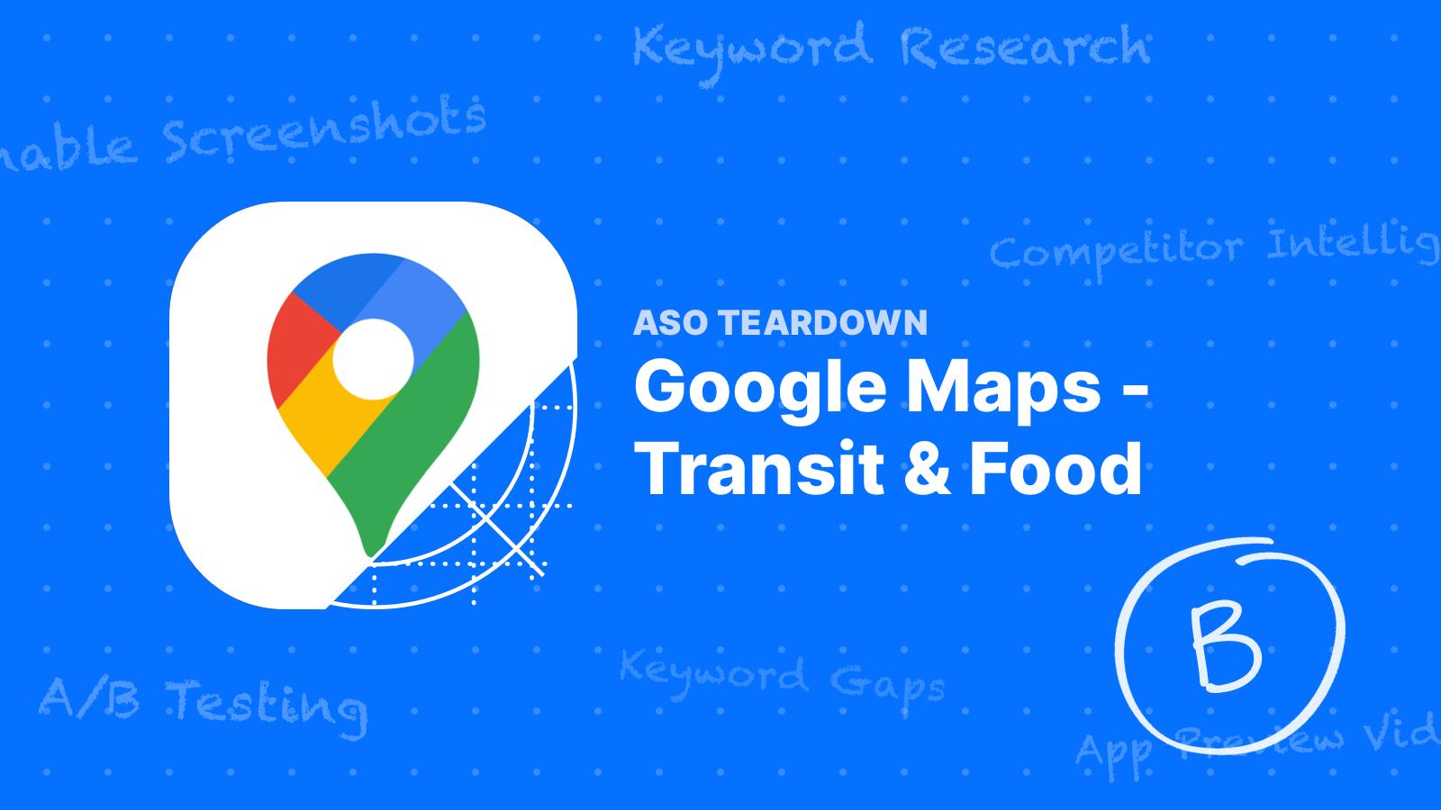 ASO Teardown: Does Google Maps Really Need App Store Optimization?